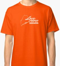 Love Local Maine Classic T-Shirt