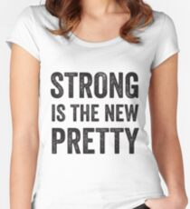 Strong Is The New Pretty Women's Fitted Scoop T-Shirt
