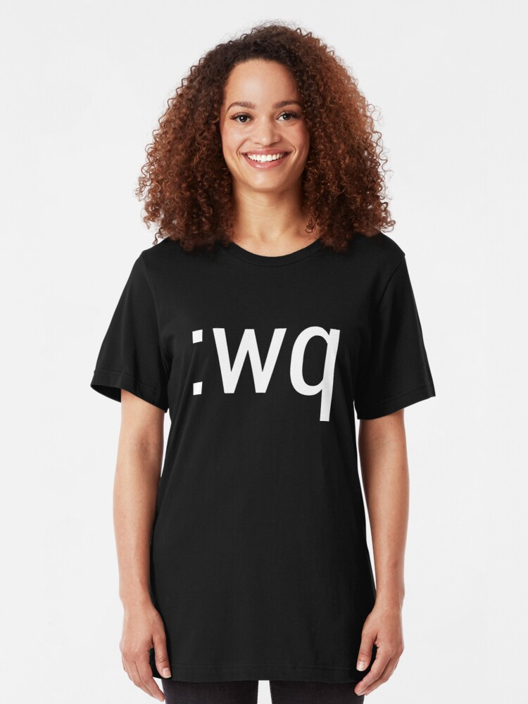 Alternate view of :wq How to exit the Vim editor White Text Design Slim Fit T-Shirt