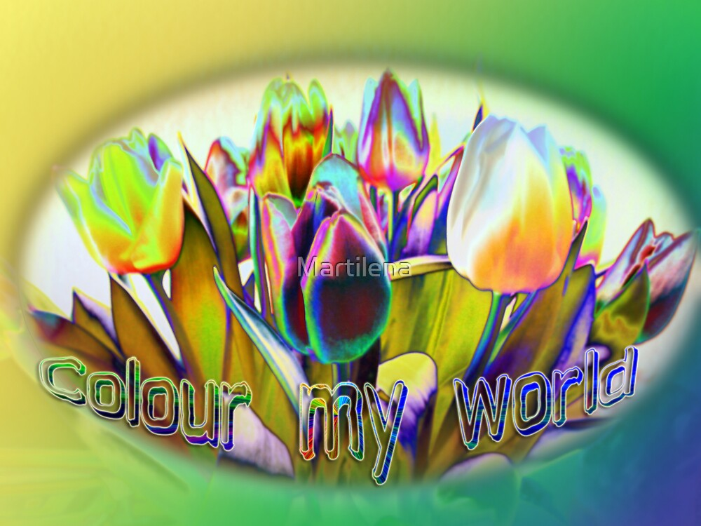 Colour my world by Martilena
