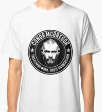 Conor McGregor hard work Classic T-Shirt