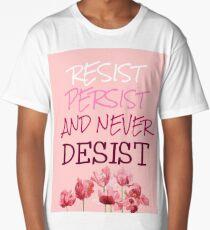 Desist t shirts redbubble resist persist and never desist long t shirt altavistaventures Choice Image