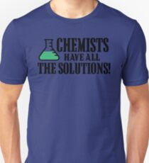 I THINK I HAVE THE SOLUTION CHEMIST T-Shirt