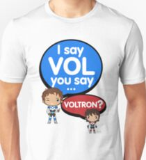 I say VOL you say... VOLTRON? T-Shirt