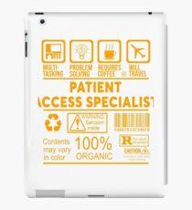 PATIENT ACCESS SPECIALIST - NICE DESIGN 2017 iPad Case/Skin