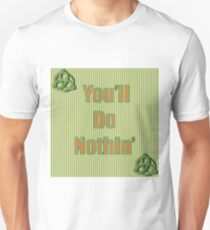Green, white and gold 'You'll Do Nothin'' Unisex T-Shirt