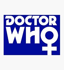 The Doctor is a Woman Photographic Print