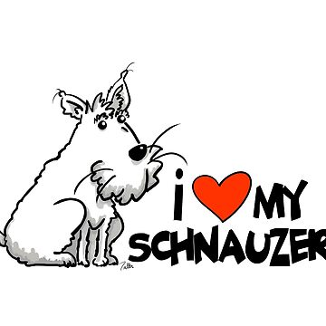 I Love My Schnauzer by YowTuller67