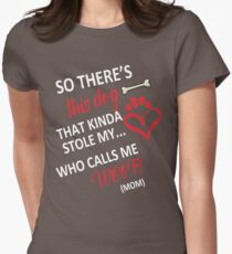 SO THERE'S THIS DOG THAT KINDA STOLE MY HEART WHO CALLS ME WOOF(MOM) T-Shirt