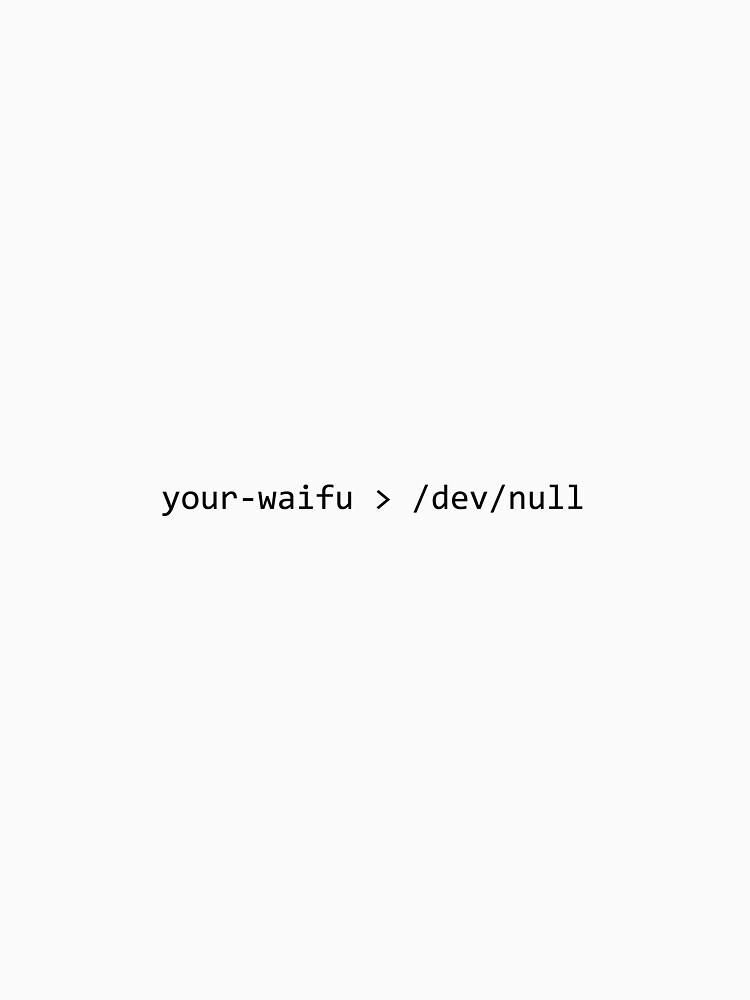 Your Waifu is Trash - Now in UNIX by VivaLaPanda