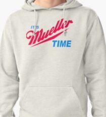 It's Mueller Time Mueller Pullover Hoodie