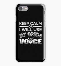 I Will Use My Opera Voice Shirt iPhone Case/Skin
