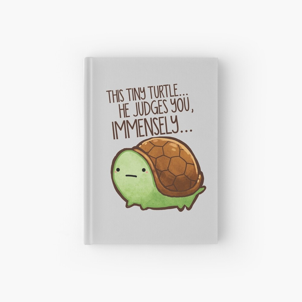 This turtle.. he judges you. Hardcover Journal