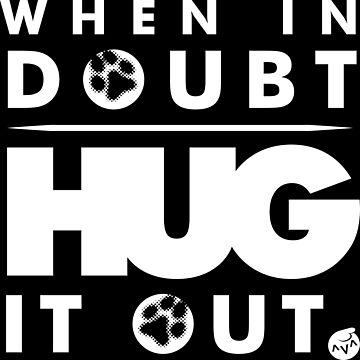 When in Doubt, Hug it Out. by birdthing