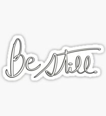 """Be still"" hand drawn typography Sticker"