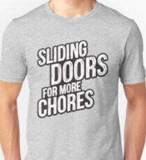sliding doors for more chores 6 T-Shirt
