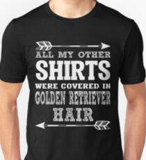 All my other shirts were covered in Golden Retriever hair T-Shirt