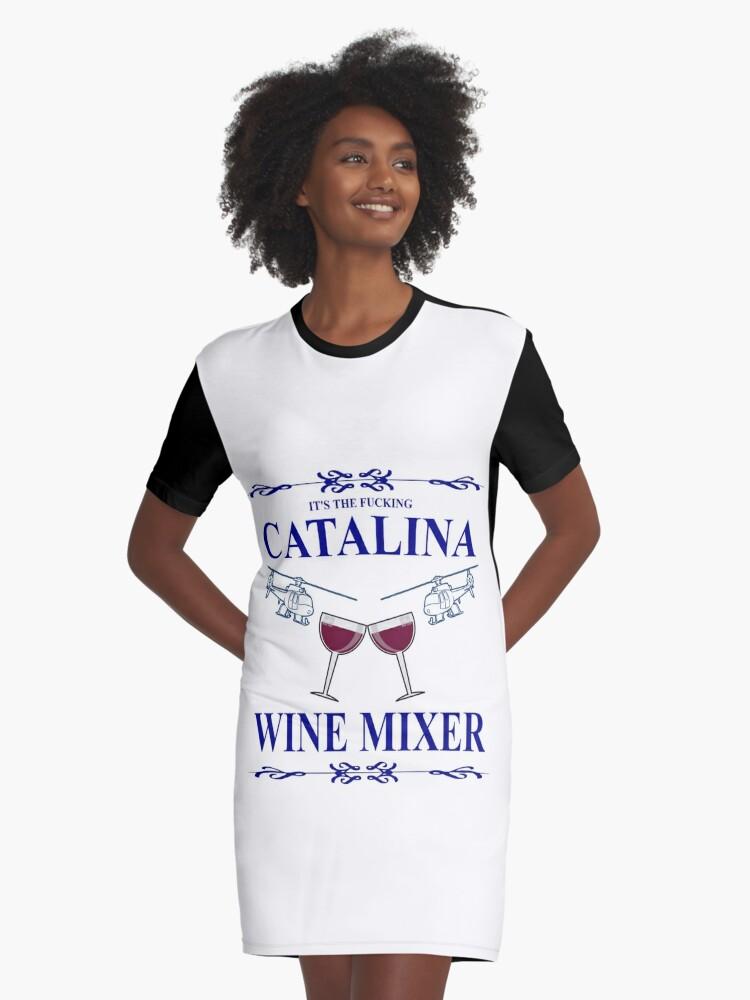 cc28369c0226 The Original F  king CATALINA WINE MIXER Shirt! Graphic T-Shirt Dress