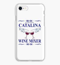 The Original F**king CATALINA WINE MIXER Shirt! iPhone Case/Skin