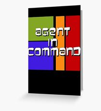I am Agent in Command  Greeting Card