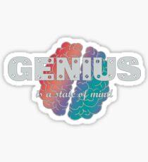 Genius is a state of mind Sticker