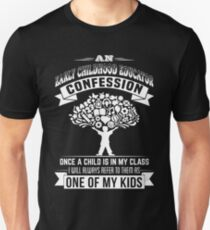 A Early Childhood Educator Confession T-Shirt T-Shirt