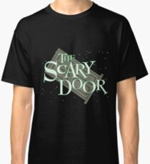 The Scary Door : Inspired by Futurama Classic T-Shirt