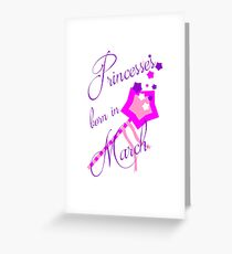 Princesses Born in March Greeting Card