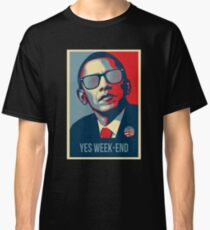 YES WEEK END Classic T-Shirt