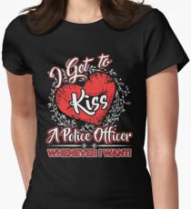 I Kiss My Police Officer Whenever I Want T-Shirt Womens Fitted T-Shirt