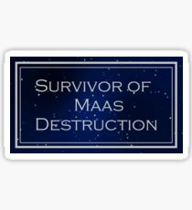 Survivor of Maas Destruction Sticker