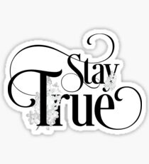 Stay True - Inspirational And Motivational Sweet Girly Floral Typography Text Sticker
