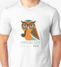 Owl Ready Did It Unisex T-Shirt