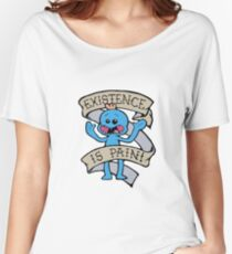 Mr meeseeks shirt - existence is pain - Rick and Morty Shirt - Rick Morty Shirt  Women's Relaxed Fit T-Shirt