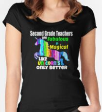 2ND Grade Teachers are Fabulous and Magical Like Unicorns Only Better Women's Fitted Scoop T-Shirt