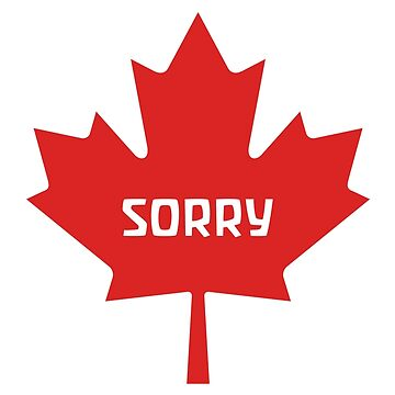 Sorry Canada by mpaev