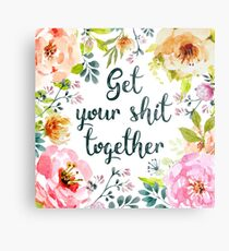 Get your shit together Metal Print