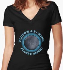 Funny Rick and Morty Shirt - Pluto's a planet, bitch! Rick Morty Tee & More  Women's Fitted V-Neck T-Shirt