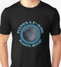 Funny Rick and Morty Shirt - Pluto's a planet, bitch! Rick Morty Tee & More  T-Shirt