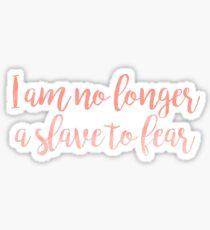 I Am No Longer a Slave to Fear Sticker
