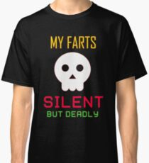 My Farts - Silent But Deadly Classic T-Shirt