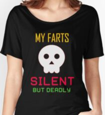 My Farts - Silent But Deadly Women's Relaxed Fit T-Shirt