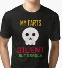 My Farts - Silent But Deadly Tri-blend T-Shirt