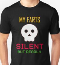 My Farts - Silent But Deadly Unisex T-Shirt