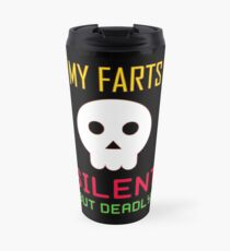 My Farts - Silent But Deadly Travel Mug