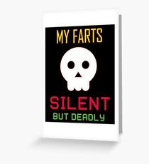 My Farts - Silent But Deadly Greeting Card