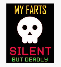 My Farts - Silent But Deadly Photographic Print