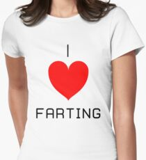 I Love Farting Women's Fitted T-Shirt