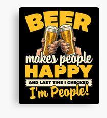 Beer Makes People Happy Canvas Print