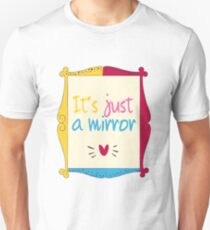 It's Just a Mirror T-Shirt